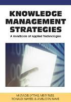 Knowledge Management Strategies: A Handbook of Applied Technologies (Hardback)
