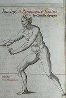 Fencing: A Renaissance Treatise (Hardback)