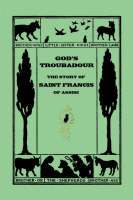 God's Troubadour, The Story of Saint Francis of Assisi (Paperback)