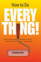 How to Do Everything: Everything You Should Know How to Do (Paperback)