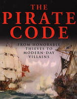 The Pirate Code: From Honorable Thieves to Modern-Day Villains (Paperback)