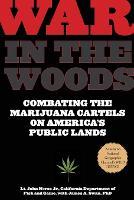 War in the Woods: Combating The Marijuana Cartels On America's Public Lands (Paperback)