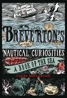 Breverton's Nautical Curiosities: A Book of the Sea (Hardback)