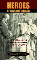 Heroes of the Early Church: Life-Changing Lessons for the Young (Paperback)