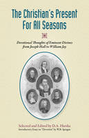 The Christian's Present for All Seasons: Devotional Thoughts from Eminent Divines (Paperback)