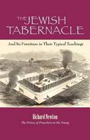 The Jewish Tabernacle: And Its Furniture in Their Typical Teachings (Paperback)