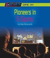 Pioneers in E-Sports (Hardback)