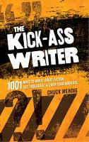 The Kick-Ass Writer: 1001 Ways to Write Great Fiction, Get Published, and Earn Your Audience (Paperback)