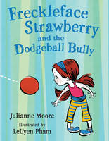 Freckleface Strawberry and the Dodgeball Bully (Hardback)