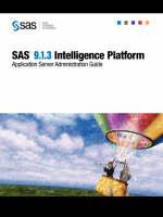 SAS(R) 9.1.3 Intelligence Platform: Application Server Administration Guide (Paperback)