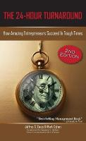 The 24-Hour Turnaround (2nd Edition): How Amazing Entrepreneurs Succeed in Tough Times (Hardback)