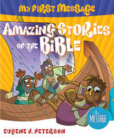 Amazing Stories of the Bible - My First Message