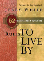 Rules to Live by: 52 Principles for a Better Life (Hardback)