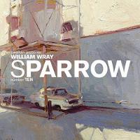 Sparrow: Sparrow Volume 9: William Wray William Wray v. 9 (Hardback)