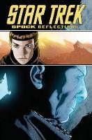Star Trek: Star Trek: Spock - Reflections Spock - Reflections (Paperback)