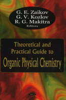 Theoretical & Practical Guide to Organic Physical Chemistry (Hardback)