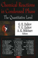 Chemical Reactions in Condensed Phase: The Quantitative Level (Hardback)