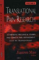 Translational Pain Research: Volume 2 - Comparing Preclinical Studies & Clinical Pain Management -- Lost in Translation? (Hardback)