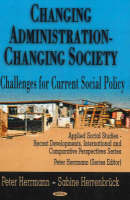 Changing Administration -- Changing Society: Challenges for Current Social Policy (Hardback)