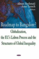 Roadmap to Bangalore?: Globalization, the EU's Lisbon Process & the Structures of Global Inequality (Hardback)