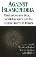 Against Islamophobia: Muslim Communities, Social Exclusion & the Lisbon Process in Europe (Hardback)