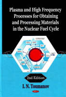 Plasma & High Frequency Processes for Obtaining & Processing Materials in the Nuclear Fuel Cycle