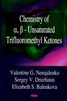 Chemistry of a, ss - Unsaturated Trifluoromethyl Ketones (Hardback)