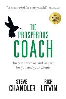 The Prosperous Coach: Increase Income and Impact for You and Your Clients - Prosperous 1 (Paperback)