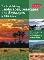 The Art of Painting Landscapes, Seascapes, and Skyscapes in Oil & Acrylic