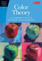 Color Theory (Artist's Library): An essential guide to color-from basic principles to practical applications (Paperback)