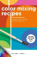 Color Mixing Recipes for Watercolor: Mixing Recipes for More Than 450 Color Combinations - Includes One Color Mixing Grid - Color Mixing Recipes (Paperback)