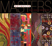 Art Quilts: Major Works by Leading Artists - Masters (Paperback)