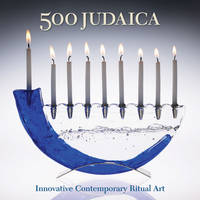 500 Judaica: Innovative Contemporary Ritual Art - 500 Series (Paperback)