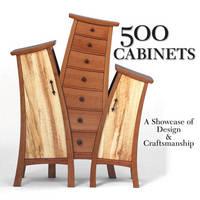 500 Cabinets: A Showcase of Design & Craftsmanship - 500 Series (Paperback)