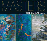 Masters: Art Quilts, Vol. 2: Major Works by Leading Artists - Masters (Paperback)