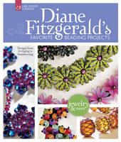 Diane Fitzgerald's Favorite Beading Projects: Designs from Stringing to Beadweaving (Hardback)