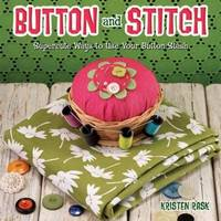 Button and Stitch: Supercute Ways to Use Your Button Stash (Paperback)