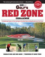 Golf's Red Zone Challenge: A Breakthrough System to Track and Improve Your Short Game and Significantly Lower Your Scores (Paperback)