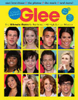 Glee Totally Unofficial: The Ultimate Guide to the Smash-Hit High School Musical (Paperback)