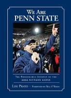 We Are Penn State: The Remarkable Journey of the 2012 Nittany Lions (Hardback)
