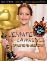 Jennifer Lawrence: Burning Bright (Paperback)