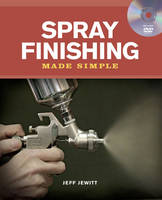 Spray Finishing Made Simple - Made Simple