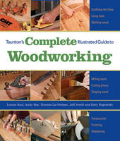 Taunton's Complete Illustrated Guide to Woodworking (Paperback)