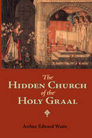 The Hidden Church of the Holy Graal (Paperback)