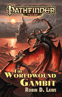 Pathfinder Tales: Pathfinder Tales: The Worldwound Gambit The Worldwound Gambit (Paperback)