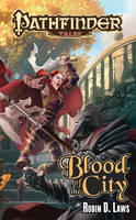 Pathfinder Tales: Blood of the City: Pathfinder Tales: Blood of the City Blood of the City (Paperback)