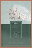 The New Turkish Republic: Turkey as a Pivotal State in the Muslim World (Paperback)