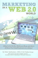 Marketing in a Web 2.0 World: Using Social Media, Webinars, Blogs & More to Boost Your Small Business on a Budget (Paperback)