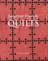 Beginner-friendly Quilts (Paperback)
