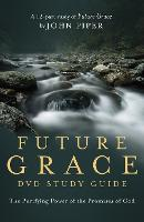 Future Grace (DVD Study Guide): The Purifying Power of the Promises of God (Paperback)
